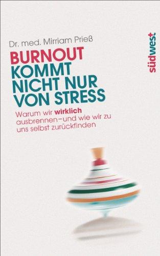 Burnout kommt nicht nur von Stress: Warum wir wirklich ausbrennen - und wie wir zu uns selbst...