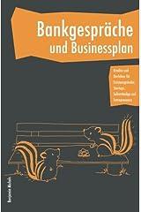Bankgespräche und Businessplan - Kredite und Darlehen für Existenzgründer, Startups, Selbstständige und Entrepreneure Taschenbuch