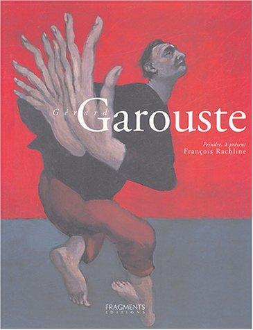 Gérard Garouste : Peindre, à présent