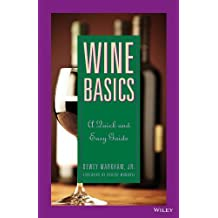 Wine Basics: A Quick and Easy Guide by Dewey Markham Jr. (1993-03-01)