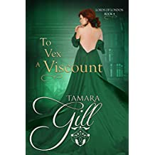 To Vex a Viscount (Lords of London Book 4) (English Edition)