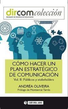 Como hacer un plan estratégico de comunicación vol. II. Públicos y stakeholders (Dircom)