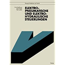 Elektropneumatische und elektrohydraulische Steuerungen (Viewegs Fachbücher der Technik) (German Edition)