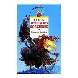 La plus affreuse des sorcières : Et autres contes de sorcières