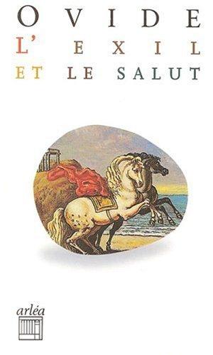 L'EXIL ET LE SALUT. Tristes et Pontiques
