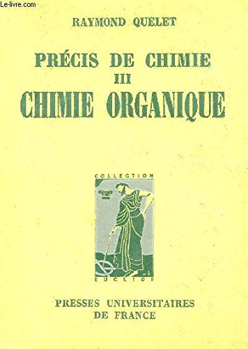 PRECIS DE CHIMIE / TOME III : CHIMIE ORGANIQUE / COLLECTION EUCLIDE.