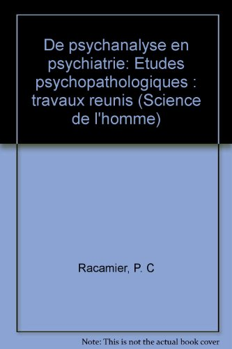 De psychanalyse en psychiatrie : études psychopathologiques : travaux reunis