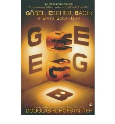 Godel, Escher, Bach An Eternal Golden Braid by Hofstadter, Douglas R. ( Author ) ON Mar-30-2000, Paperback