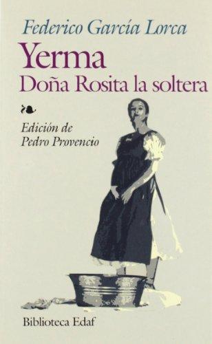 Yerma-Doña Rosita La Soltera: 272 (Biblioteca Edaf) por Federico García Lorca