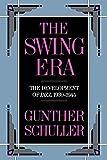 The Swing Era: The Development of Jazz, 1930-1945: The Development of Jazz, 1930-45 (The History of Jazz, Band 2)