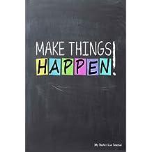 My Bucket List Journal: Make Things Happen, 6 x 9, 100 Bucket List Goals