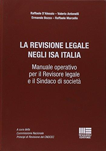 La revisione legale negli ISA italiani. Manuale operativo per il revisore legale e il sindaco di societ