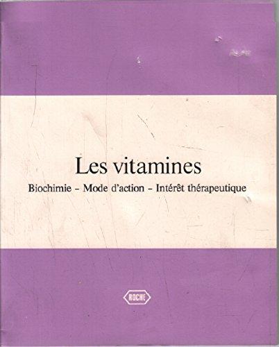 Les vitamines / biochimie-mode d'action-intéret thérapeutique