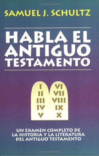 Habla el Antiguo Testamento (Spanish Edition) by Schultz Samuel (1995-10-13)