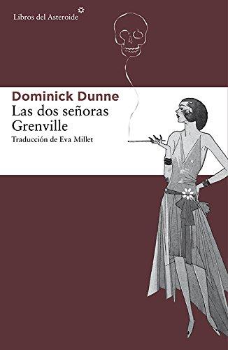 Las dos señoras Grenville (Libros del Asteroide nº 137) por Dominick Dunne