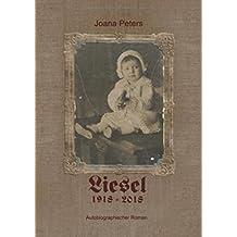 Liesel: Chronik einer Hundertjährigen (Joana Peters Frauenschicksale)