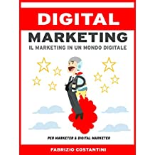 Digital Marketing: Il marketing in un mondo digitale