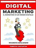 Digital Marketing: Il marketing in un mondo digitale (Italian Edition)