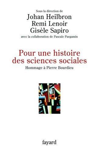 Pour une histoire des sciences sociales : Hommage à Pierre Bourdieu