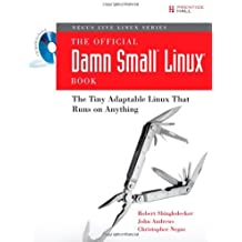The Official Damn Small Linux Book: The Tiny Adaptable Linux That Runs on Anything (Negus Live Linux) by Robert Shingledecker (6-Aug-2007) Paperback