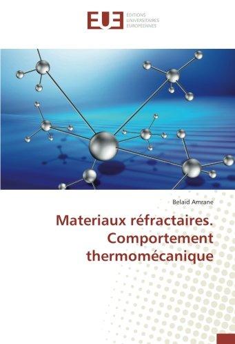 Materiaux réfractaires. Comportement thermomécanique PDF Books