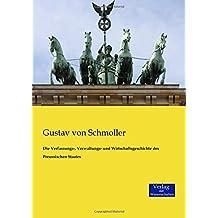 Die Verfassungs-, Verwaltungs- und Wirtschaftsgeschichte des Preussischen Staates
