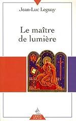 Le maître de lumière de Jean-Luc Leguay