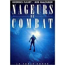 Nageurs de combat de Georges Fleury ,Bob Maloubier ( 10 novembre 1989 )