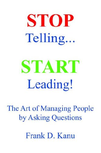stop-telling-start-leading-the-art-of-managing-people-by-asking-questions