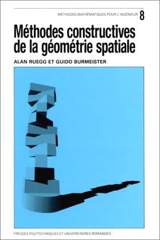 METHODES CONSTRUCTIVES DE LA GEOMETRIE SPATIALE. Perspective, axonométrie, méthode de Monge