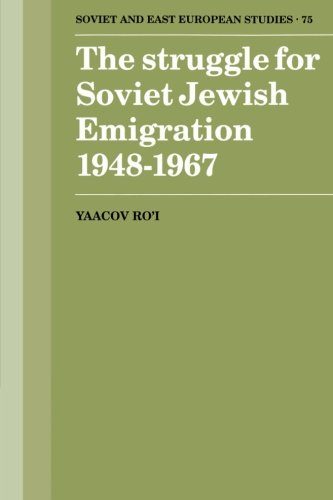 The Struggle for Soviet Jewish Emigration, 1948–1967 (Cambridge Russian, Soviet and Post-Soviet Studies)