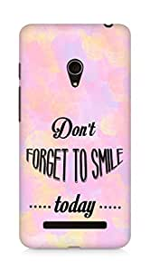 Amez Dont forget to Smile Today Back Cover For Asus Zenfone 5