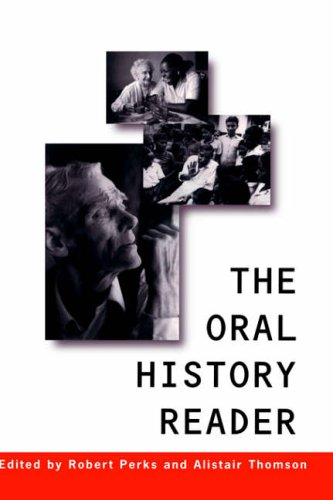 The Oral History Reader (Routledge Readers in History)
