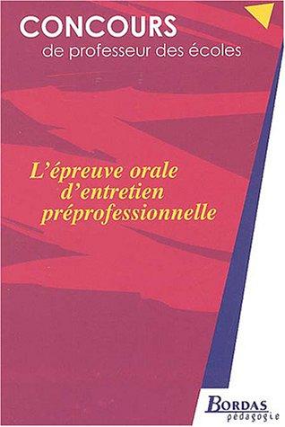 L'EPR.ORALE D'ENTRETIEN PREPROFESSIONNEL    (Ancienne Edition)