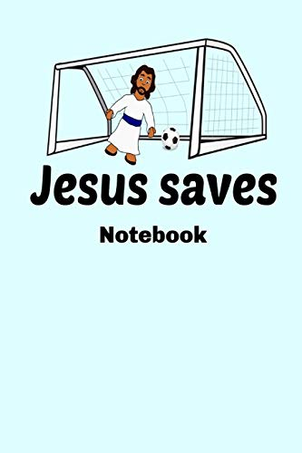 Jesus Saves Notebook: Homework Book Notepad Composition and Journal Diary