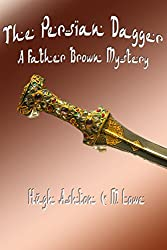 The Persian Dagger: A Father Brown Mystery