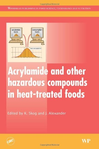 Acrylamide and Other Hazardous Compounds in Heat-treated Foods (Woodhead Publishing Series in Food Science, Technology and Nutrition) by K. Skog (30-Oct-2006) Hardcover