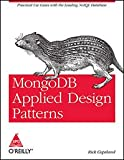 Whether you're building a social media site or an internal-use enterprise application, this hands-on guide shows you the connection between MongoDB and the business problems its designed to solve. You'll learn how to apply MongoDB design patterns to ...