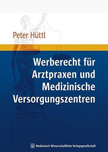Werberecht für Arztpraxen und Medizinische Versorgungszentren