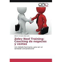Zelev Noel Training: Coaching de negocios y ventas: ¡Un método fascinante, para ser un vendedor extraordinario!