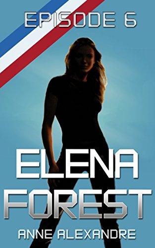 Elena Forest: Saison 1: épisode 6 : roman lesbien par Anne Alexandre