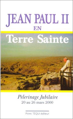 Jean Paul II en Terre Sainte : Jordanie, Israël, Palestine