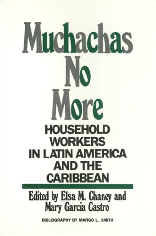muchachas-no-more-household-workers-in-latin-america-and-the-caribbean-women-in-the-political-econom