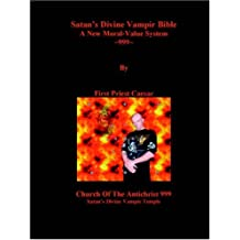 Satan's Divine Vampir Bible: A New Moral-Value System -999-