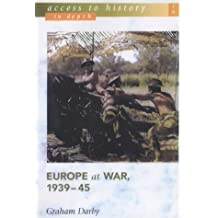 Access To History In Depth: Europe at War, 1939-45