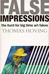 False Impressions: Hunt for Big-time Art Fakes