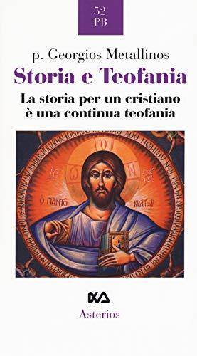 Storia e teofania. La storia per un cristiano è una continua teofania
