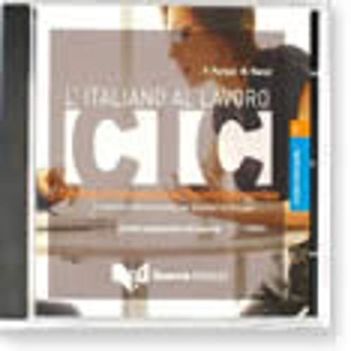 L'italiano al lavoro. CIC. Livello intermedio. CD Audio