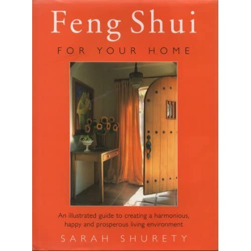 Illustrated Feng Shui - Refer to 0712671021: (Now Feng Shui for Your Home) by Sarah Surety (1997-10-02)