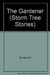 The Gardener (Storm Tree Stories)